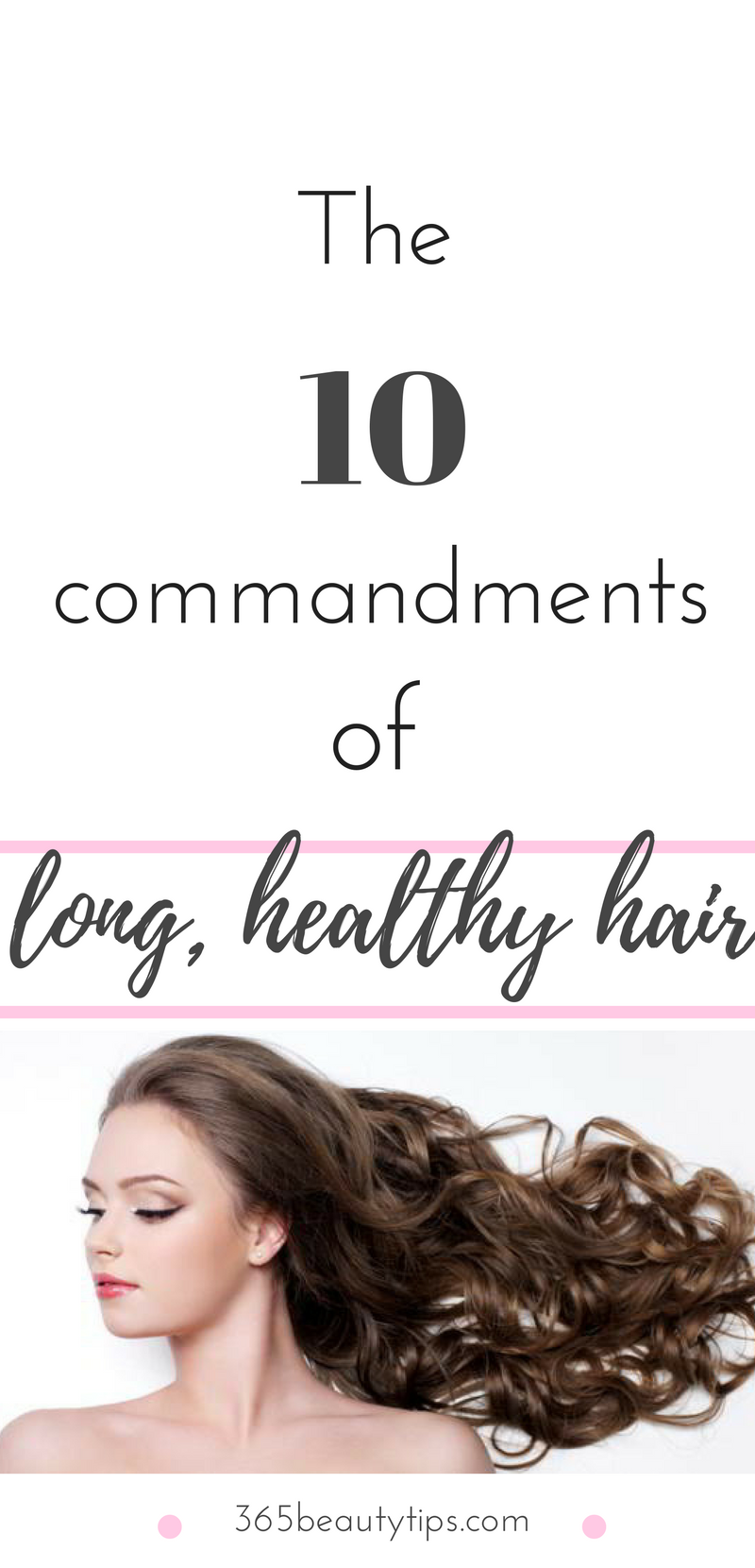 the-10-commandments-of-long-healthy-hair-365-beauty-tips